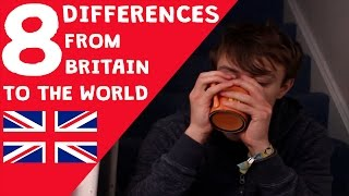 8 differences from Britain to the world
