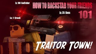 ROBLOX- Traitor Town: How To Backstab Your Friends 101