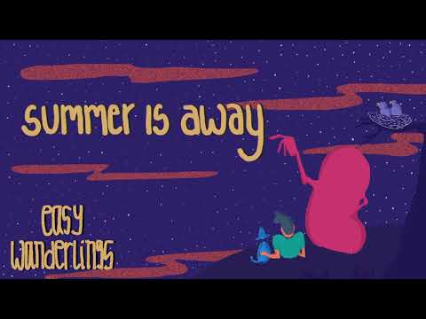 Easy Wanderlings - Summer Is Away