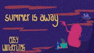 Watch Easy Wanderlings Summer Is Away video