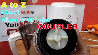 ALL YOU WANT TO KNOW ABOUT CHANGING THE COUPLER OF MIXER & GRINDER