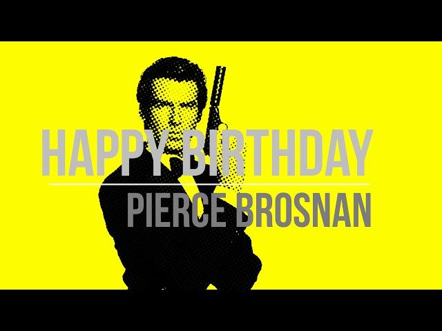 Pierce Brosnan /happy birthday/ 007