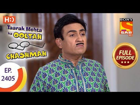 Taarak Mehta Ka Ooltah Chashmah – Ep 2405 – Full Episode – 16th February, 2018