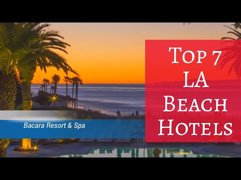 Top 7 LA Beach Hotels - Travel Channel