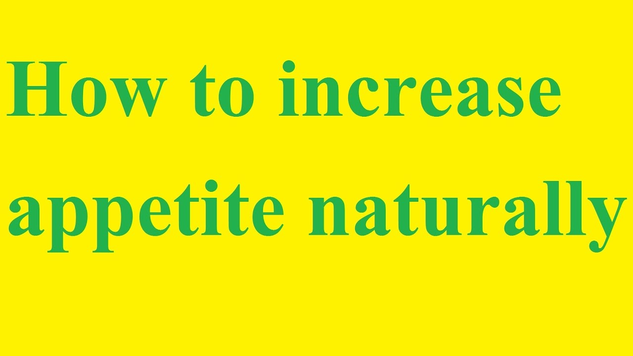 Natural Ways to Increase Your Appetite
