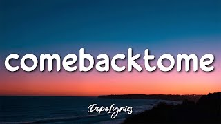 UNDERXTED - comebacktome (Lyrics) 🎵