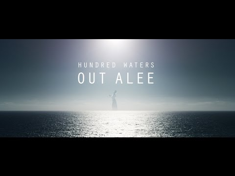 Hundred Waters - Out Alee (Official Video)
