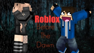 ' Screams, and eerie sounds in the darkness! ' Roblox Before The Dawn