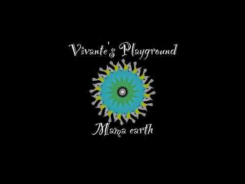 Vivante's playground ( ft. Kama kamila) - Mama earth