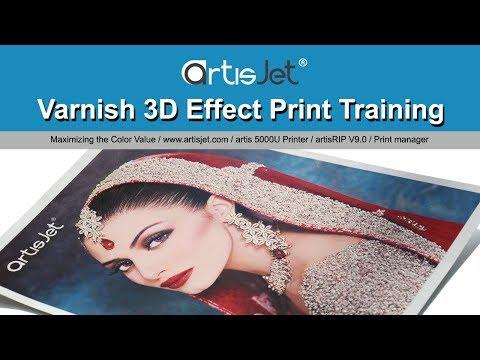 Varnish 3D Effect Print Training - artis 5000U printer