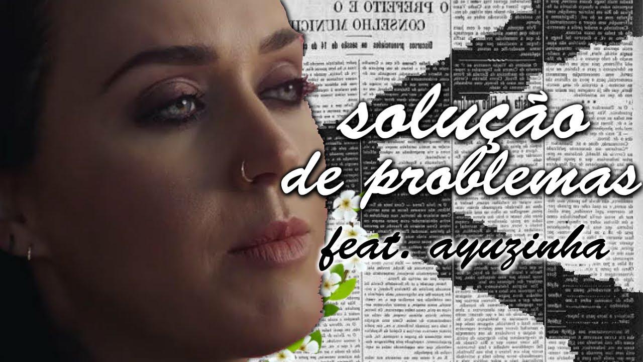solução de problemas ft. ayuzinha