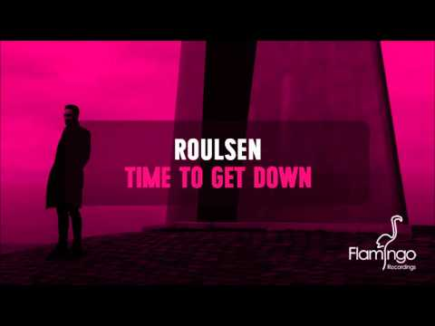 Roulsen - Time To Get Down (Radio Edit) [Flamingo Recordings]