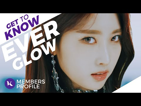 EVERGLOW (에버글로우) Members Profile & Facts (Birth Names, Positions etc..) [Get To Know K-Pop]