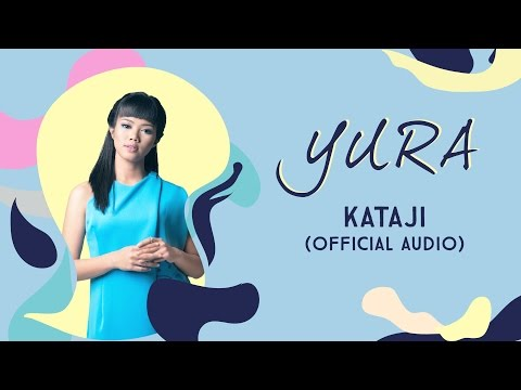 YURA YUNITA - Kataji (Official Audio)