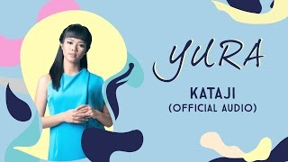 Gambar cover YURA YUNITA - Kataji (Official Audio)