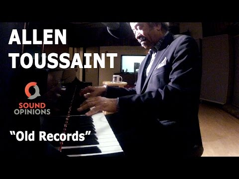Allen Toussaint performs Old Records (Live on Sound Opinions)