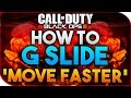 Black Ops 3 | HOW TO G SLIDE - SLIDE FURTHER, MOVE FASTER (BO3 G-SLIDE TUTORIAL)
