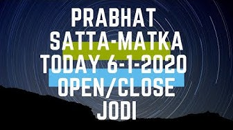 PRABHAT SATTA-MATKA TODAY 06/01/2020 OPEN TO CLOSE & JODI TRICK || PHD IN SATTA