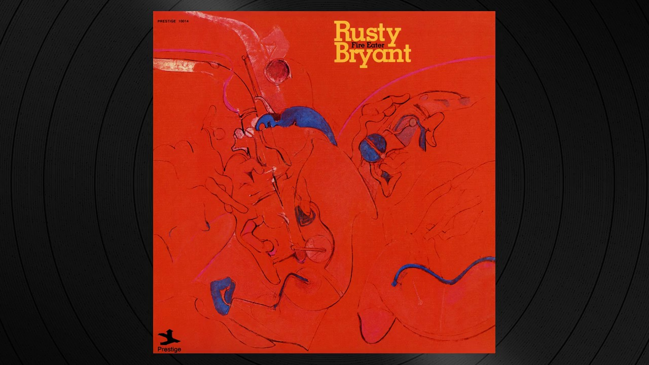Rusty Bryant - Free At Last from Fire Eater