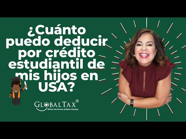 ¿Cuánto puedo deducir por crédito estudiantil de mis hijos en USA?
