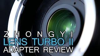 Zhongyi Lens Turbo II Adapter Review