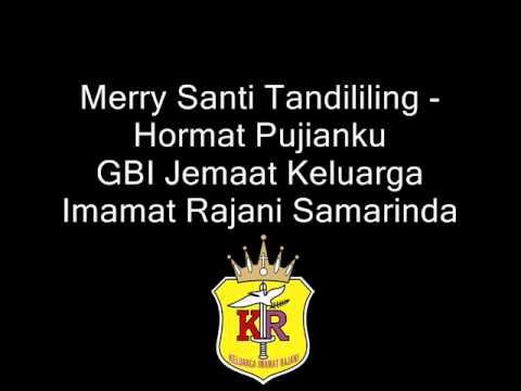 Merry Santi Tandililing - Hormat Pujianku