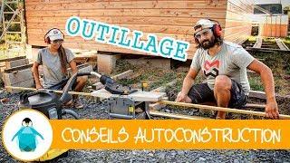 Conseils autoconstruction #1 - Les outils