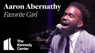 """Aaron Abernathy - """"Favorite Girl""""   LIVE at The Kennedy Center"""