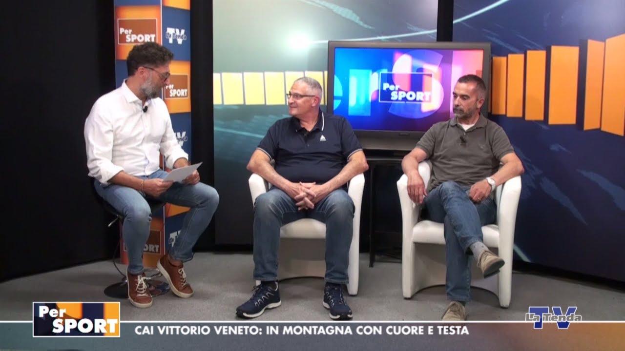 Per Sport - CAI Vittorio Veneto: in montagna con cuore e testa