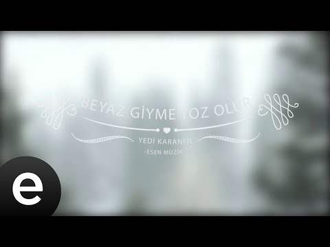 Beyaz Giyme Toz Olur - Yedi Karanfil (Seven Cloves) - Official Audio