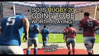 So is Rugby 20 going to be worth playing? | A Squidge Preview
