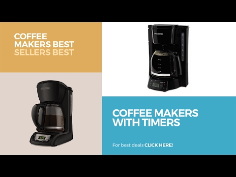 Coffee Makers With Timers // Coffee Makers Best Sellers Best Sellers