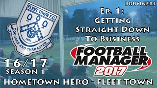 fm17 llm   hometown hero   fleet town   ep 1   getting straight down to business