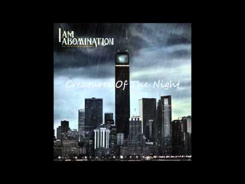 i am abomination- creatures of the night (lyrics in description)