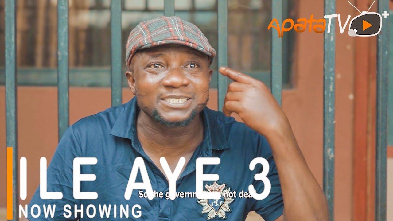 Download Ile Aye 3 Latest Yoruba Movie 2021 Drama Starring Sanyeri | Fathia Balogun|Zainab Bakare|Kiki Bakare