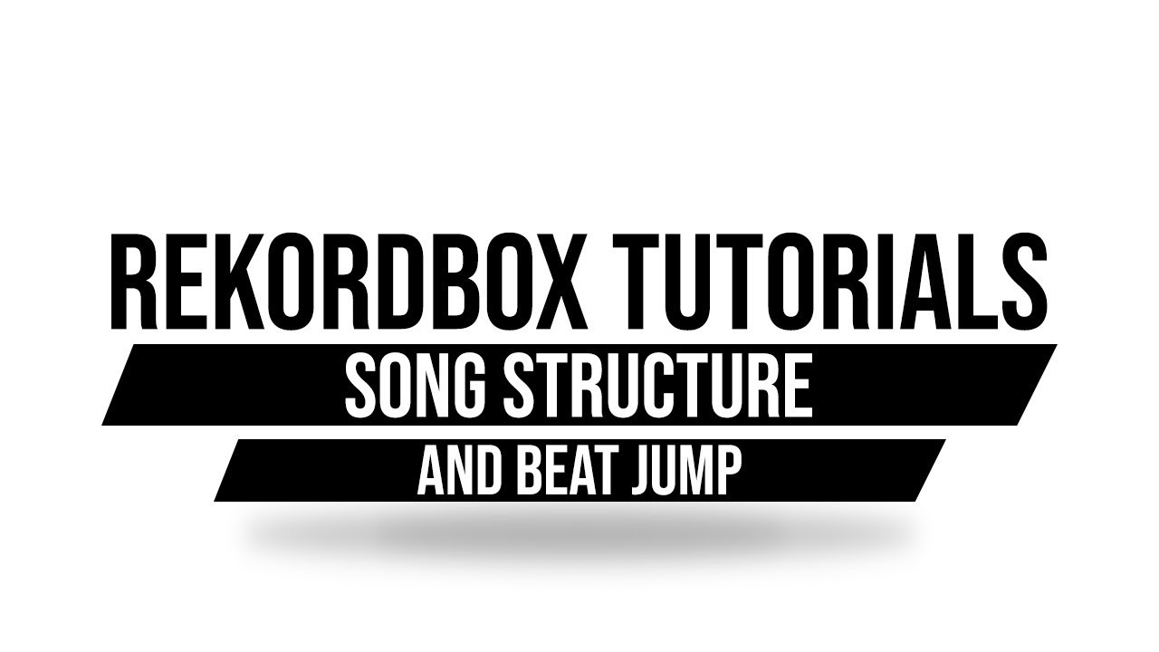 Rekordbox Tutorials | Song Structure & Beat Jump | 2019