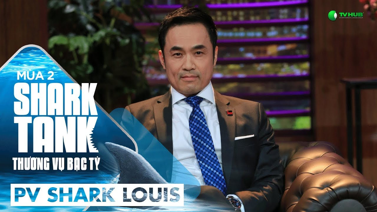 Shark Louis Nói Gì Khi Lần Đầu Ngồi Ghế Shark Tank?   Shark Tank Việt Nam   Thương Vụ Bạc Tỷ