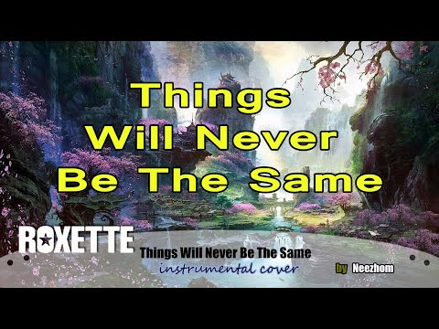 Things Will Never Be The Same - Roxette - Instrumental Cover Slow Version