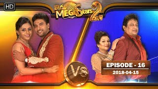 Hiru Mega Stars 2 | Episode 16 | 15th April 2018