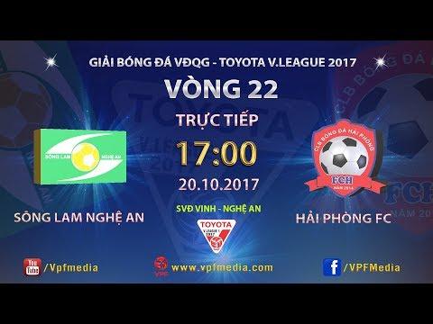 FULL   SÔNG LAM NGHỆ AN vs HẢI PHÒNG   VÒNG 22 TOYOTA V LEAGUE 2017