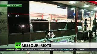 Anti-police brutality riots in Ferguson lead to clashes, looting