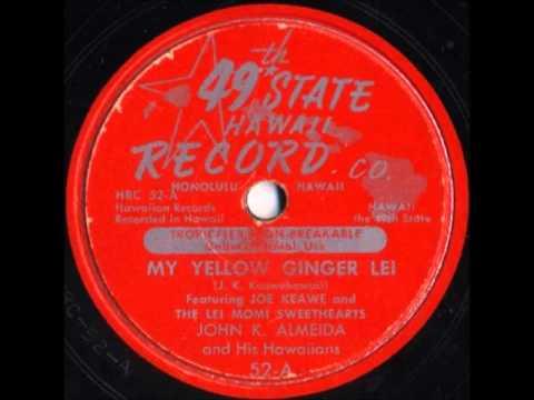 My Yellow Ginger Lei by John K. Almeida And His Hawaiians