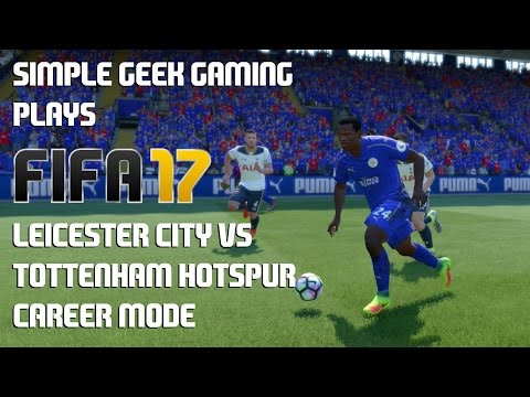 FIFA 17 Career Mode, Premier League: Leicester City vs Tottenham Hotspur