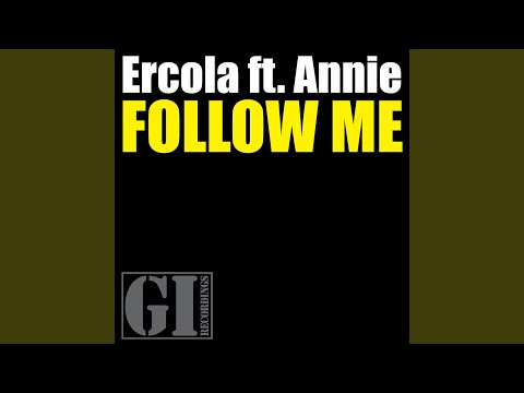 Follow Me - Ercola feat. Annie (Original Mix)