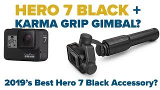 Hero 7 Black With Karma Grip Gimbal In 2019 Best Gimbal For Gopro Youtube