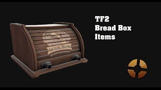 Tf2 Bread Box Items