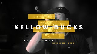 "TOPGATHER - ""¥ellow Bucks"" [Official Live Movie]"