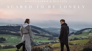 Martin Garrix & Dua Lipa - Scared To Be Lonely
