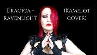 Dragica - Ravenlight (Kamelot cover)