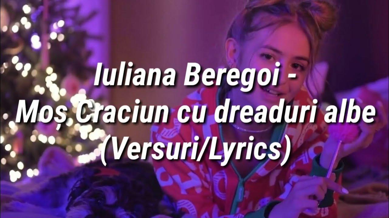 Iuliana Beregoi - Moș Craciun cu dreaduri albe (Versuri/Lyrics)